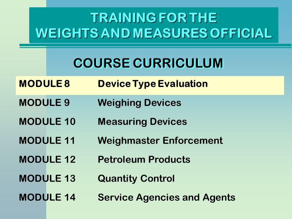 Publication 14 Used by participating labs to evaluate devices Embodies the requirements in Handbook 44 Ensures compliance before commercial use
