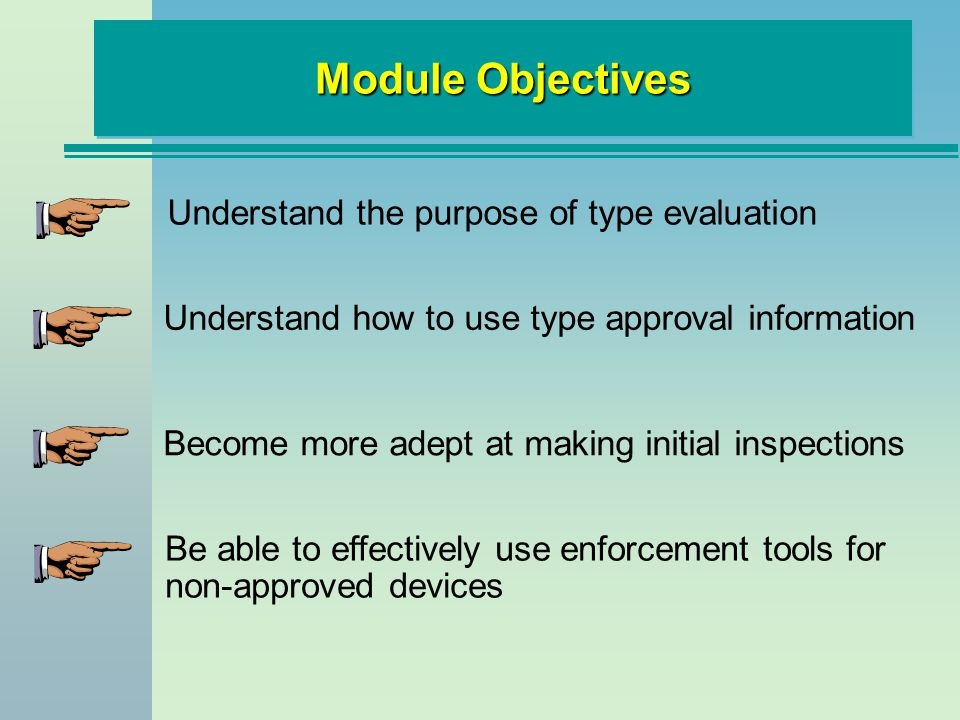 Field Enforcement Role in Type Approval n Use the certificate to determine if device meets approval n Certificate gives detailed information to verify compliance n Review software components by checking the version number