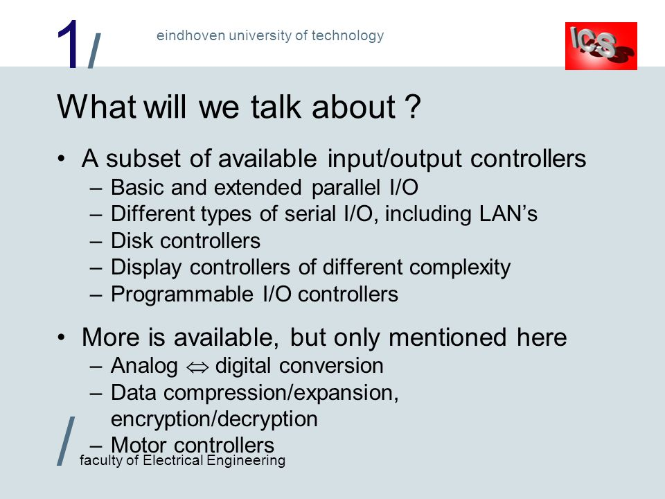 1/1/ / faculty of Electrical Engineering eindhoven university of technology What will we talk about .