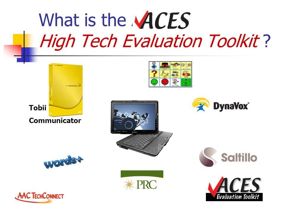 What is the ACES High Tech Evaluation Toolkit ? Tobii Communicator