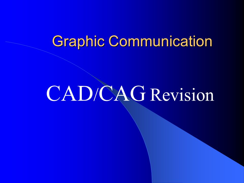 Graphic Communication CAD / CAG Revision