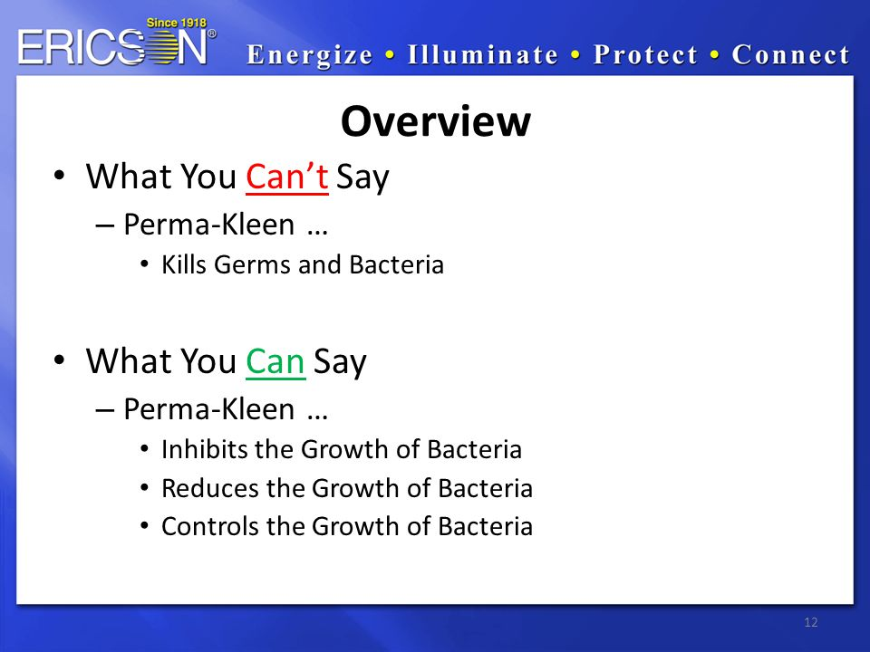 What You Cant Say – Perma-Kleen … Kills Germs and Bacteria What You Can Say – Perma-Kleen … Inhibits the Growth of Bacteria Reduces the Growth of Bact