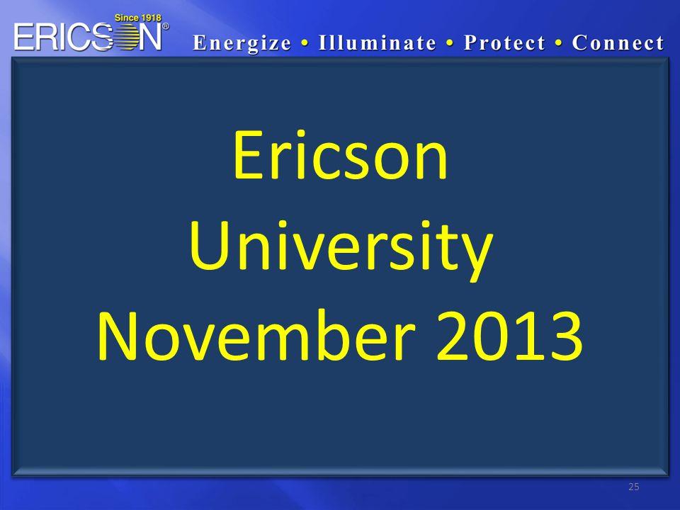 25 Ericson University November 2013