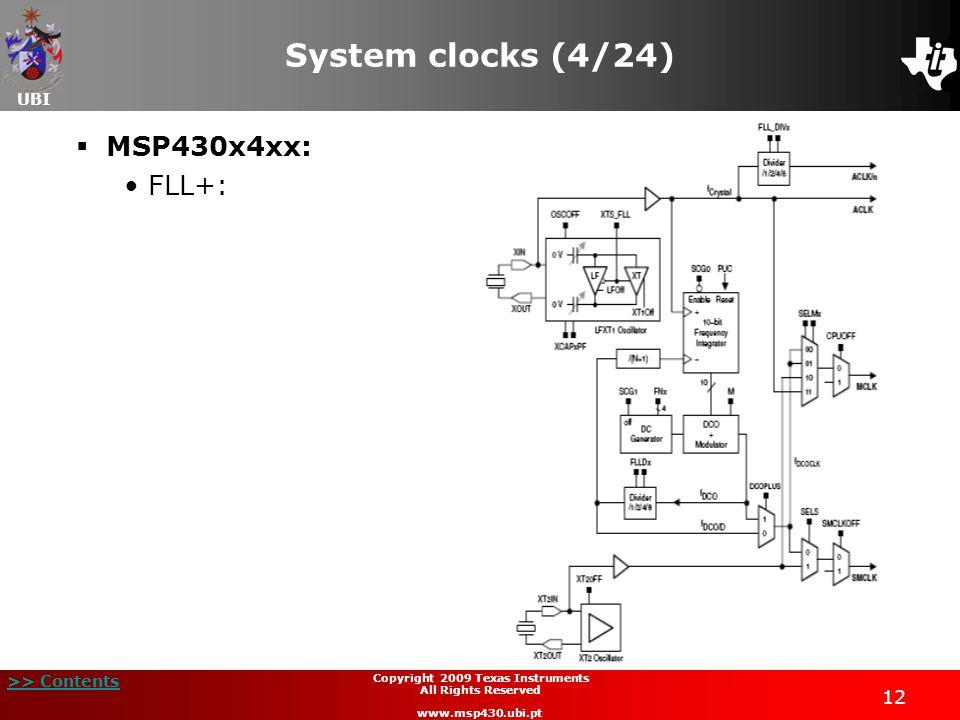 UBI >> Contents 12 Copyright 2009 Texas Instruments All Rights Reserved www.msp430.ubi.pt System clocks (4/24) MSP430x4xx: FLL+: