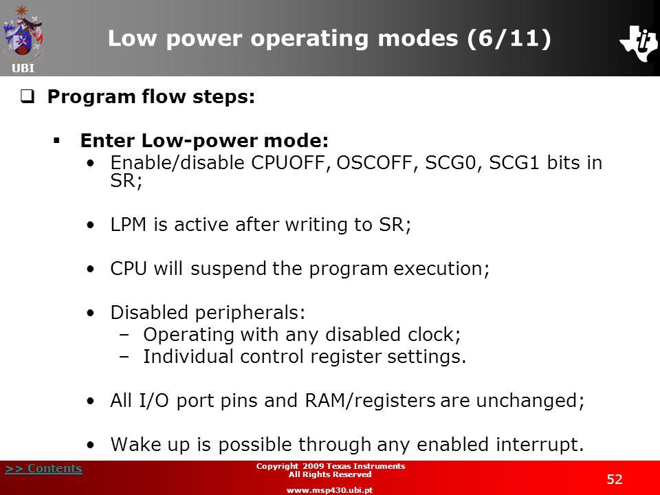 UBI >> Contents 52 Copyright 2009 Texas Instruments All Rights Reserved www.msp430.ubi.pt Low power operating modes (6/11) Program flow steps: Enter L