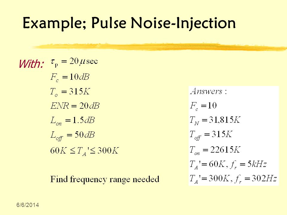 6/6/2014 Example; Pulse Noise-Injection With: