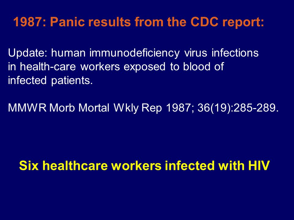 Update: human immunodeficiency virus infections in health-care workers exposed to blood of infected patients.