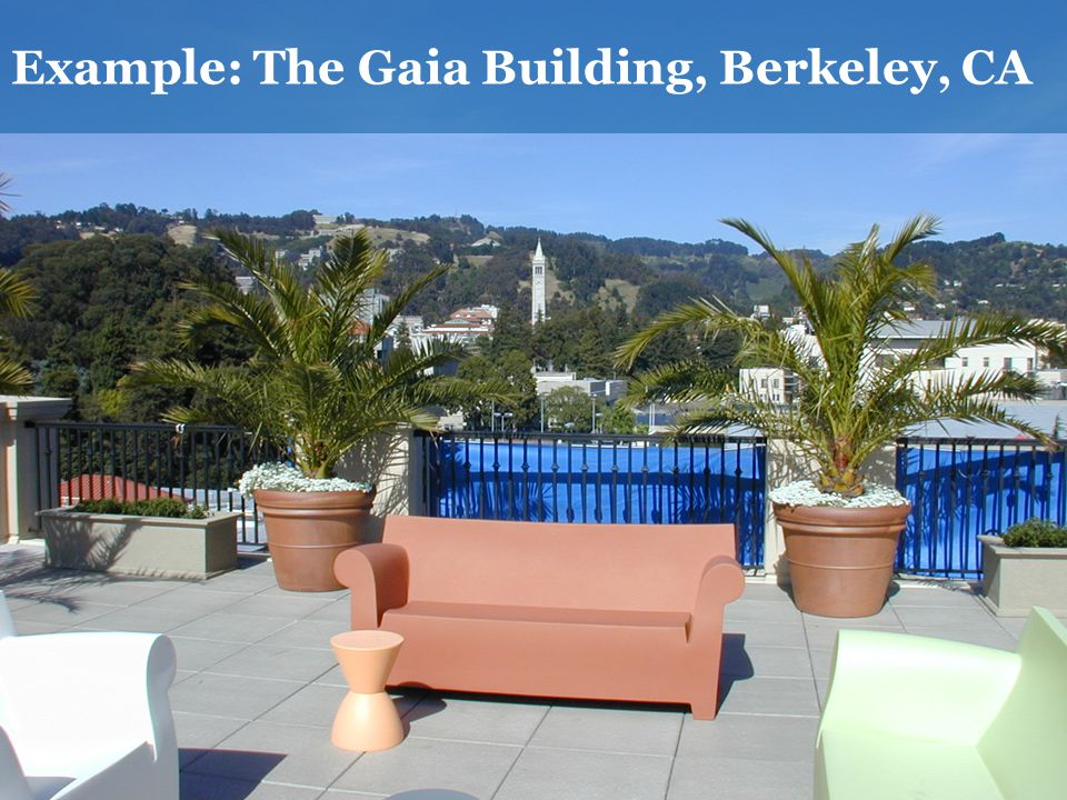 Example: The Gaia Building, Berkeley, CA