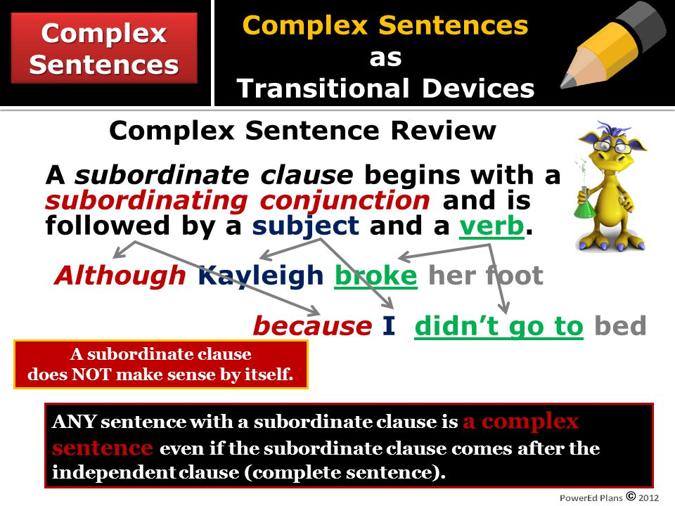 Write On.IMPORTANT: You need to be able to recognize subordinating conjunctions.