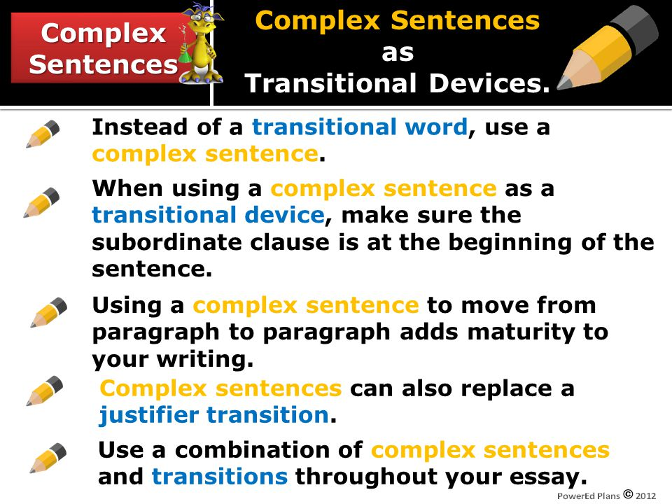 ComplexSentencesComplexSentences Complex Sentences as Transitional Devices.