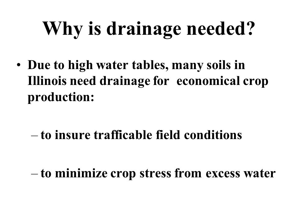 Why is drainage needed.
