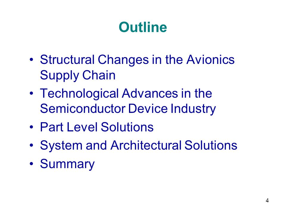 4 Outline Structural Changes in the Avionics Supply Chain Technological Advances in the Semiconductor Device Industry Part Level Solutions System and