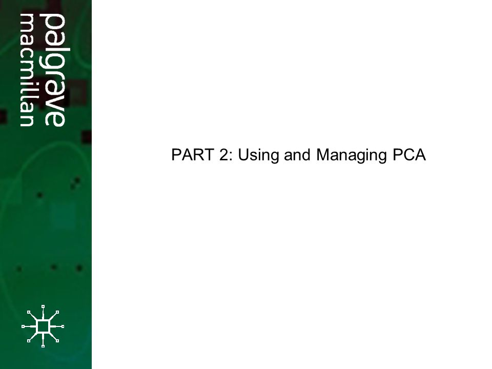 PART 2: Using and Managing PCA