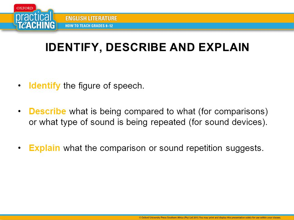 Identify In order to avoid writing in sentence fragments, identify the figure of speech by saying In this [figure of speech], ….