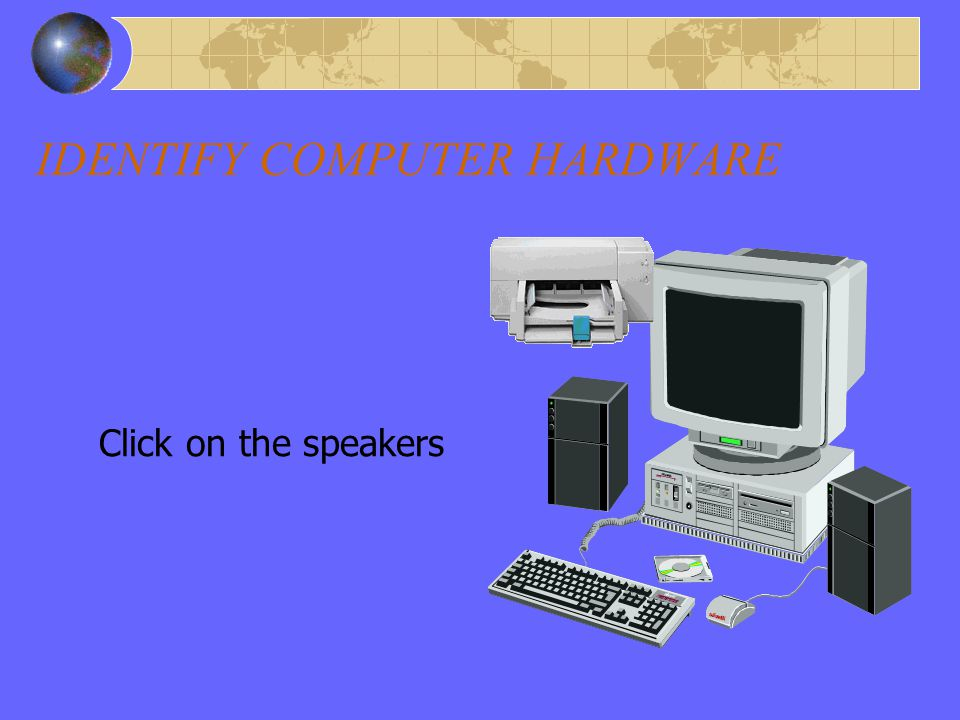 Right Answer – Output – Printer IDENTIFY COMPUTER HARDWARE Correct! A printer is an output device which produces a hard copy of what you have prepared