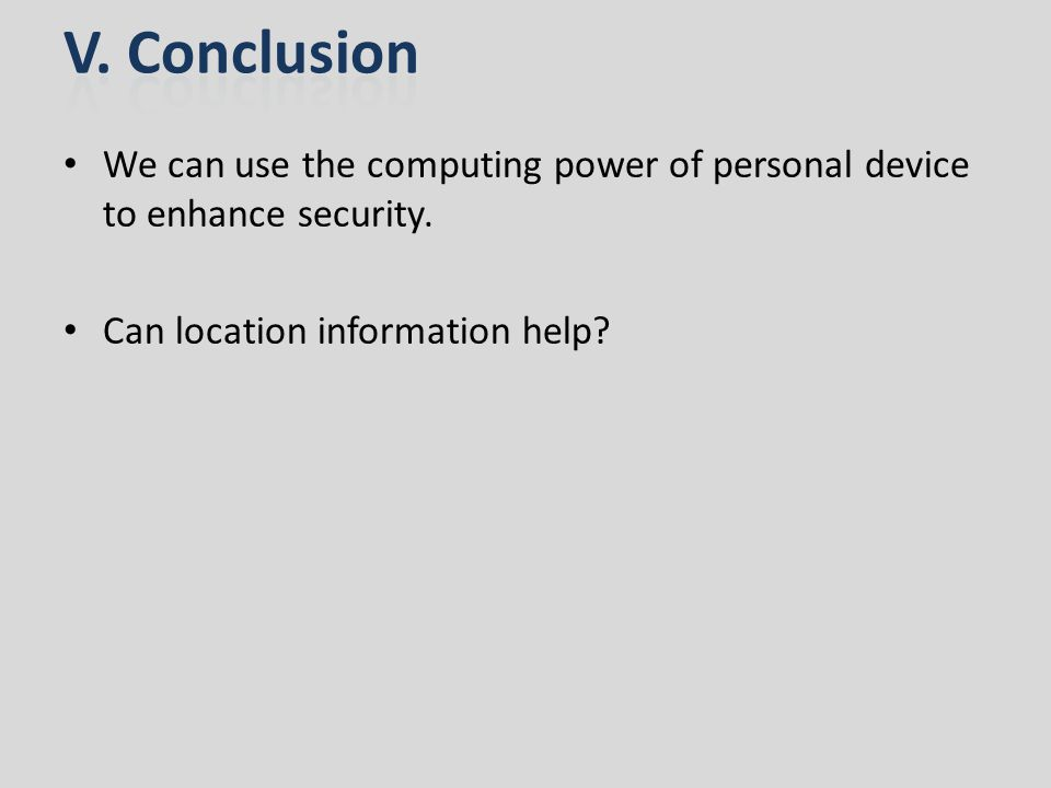 We can use the computing power of personal device to enhance security.