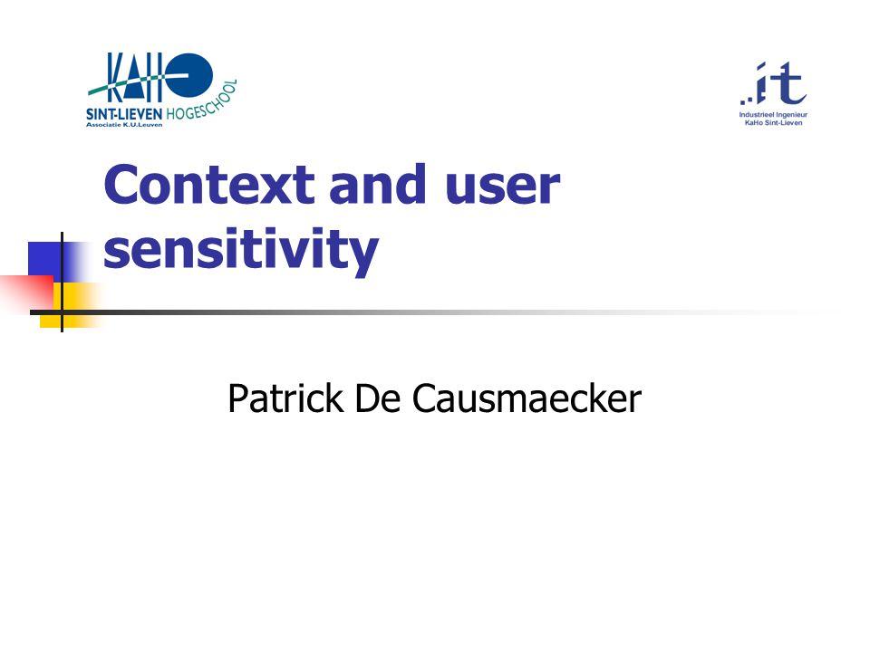 Context and user sensitivity Patrick De Causmaecker