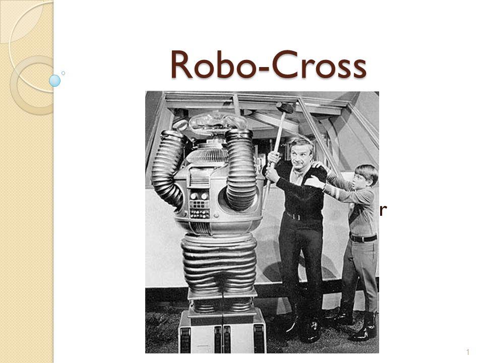 Robo-Cross Jeff Anderson National Event Supervisor Dennis Papesh dpapesh@holyangels.cc 1