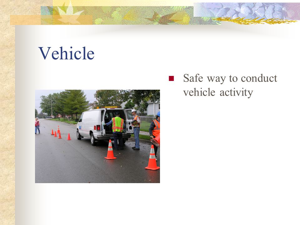 Vehicle Safe way to conduct vehicle activity