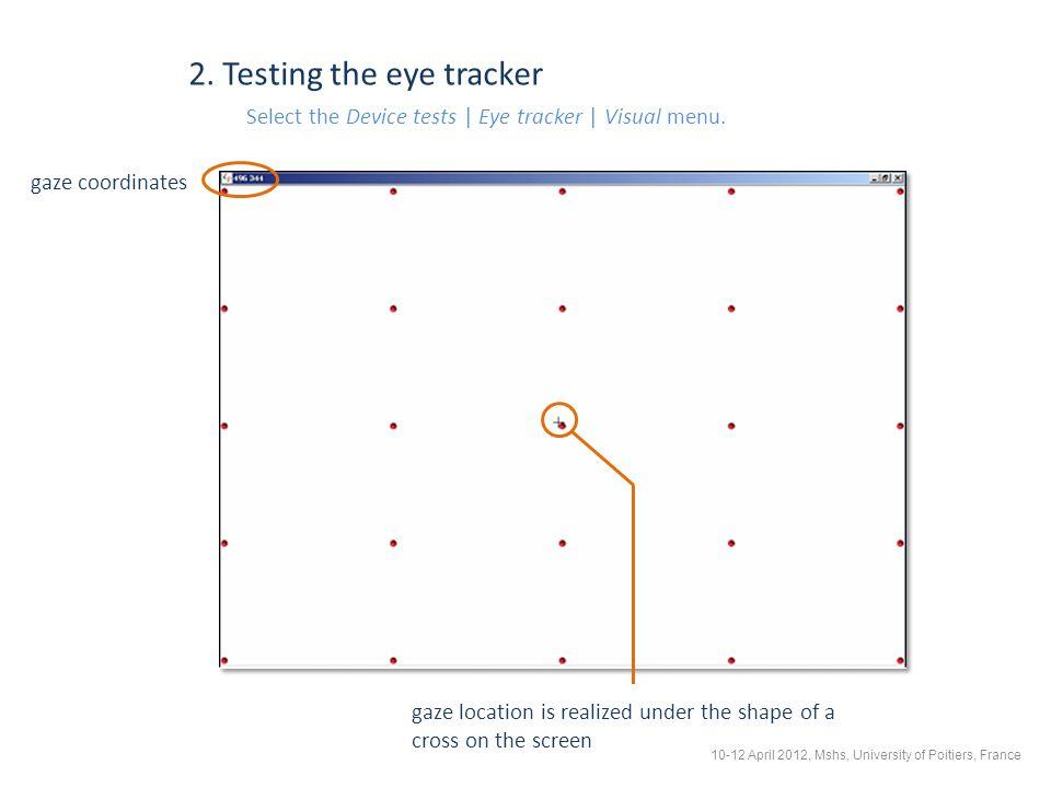 2.Testing the eye tracker Select the Device tests | Eye tracker | Visual menu.