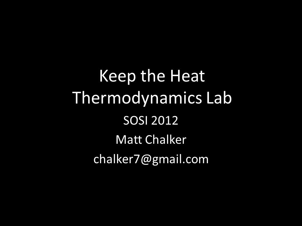 Two Overall Components – Insulating device – Test Topics include: temperature conversion, heat units, thermal conductivity, heat capacity, specific heat, laws of thermodynamics, history of thermodynamics, thermodynamic processes