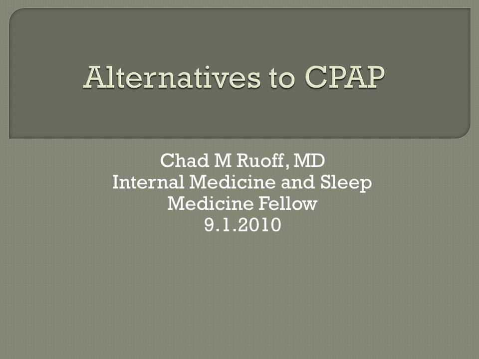 Anatomy of Obstructive Sleep Apnea Weight Loss Oral Appliances Mandibular Advancement Device Tongue Advancement Device External Nasal Dilator Strips (Breathe Right Strips) Wedge Pillow Positioning Provent Surgery Pillar Procedure CPAP TAP Device Using an oral appliance with CPAP Maxillary Expansion Future Nerve Stimulator