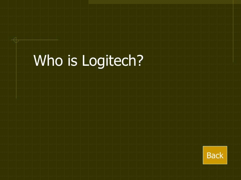 Who is Logitech? Back