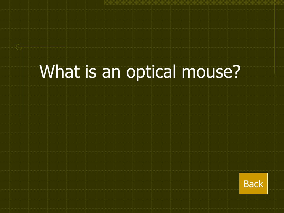 What is an optical mouse Back