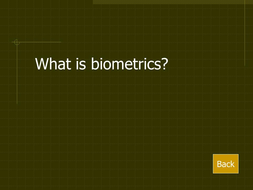 What is biometrics? Back
