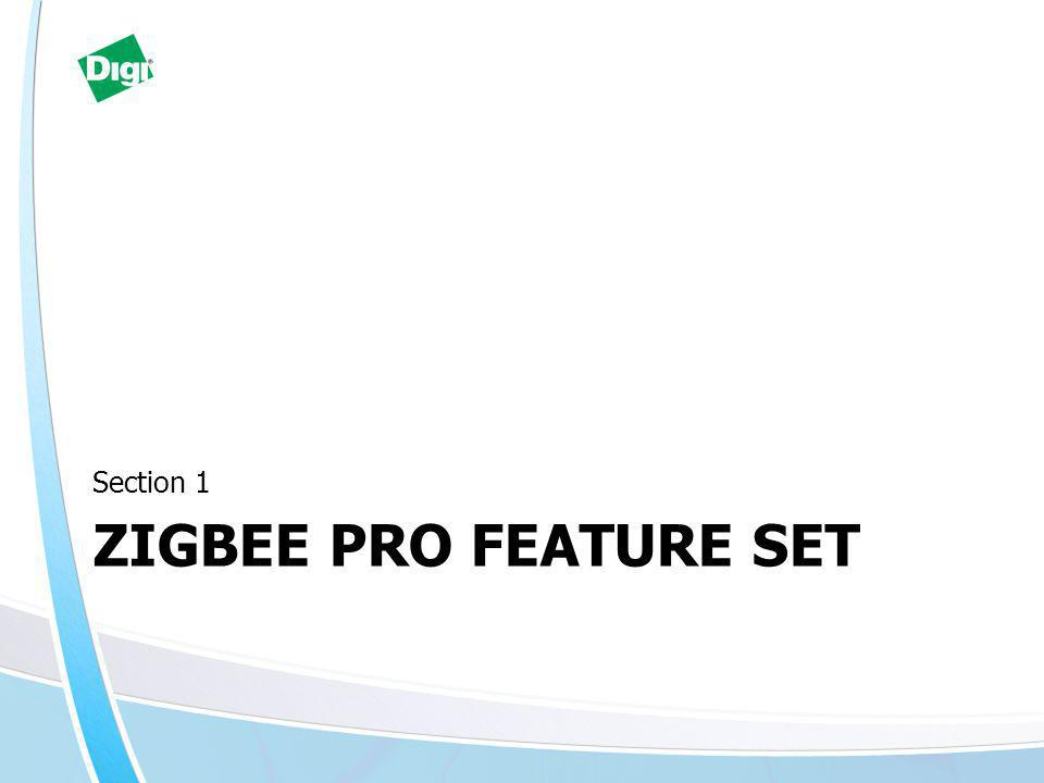 ZIGBEE PRO FEATURE SET Section 1