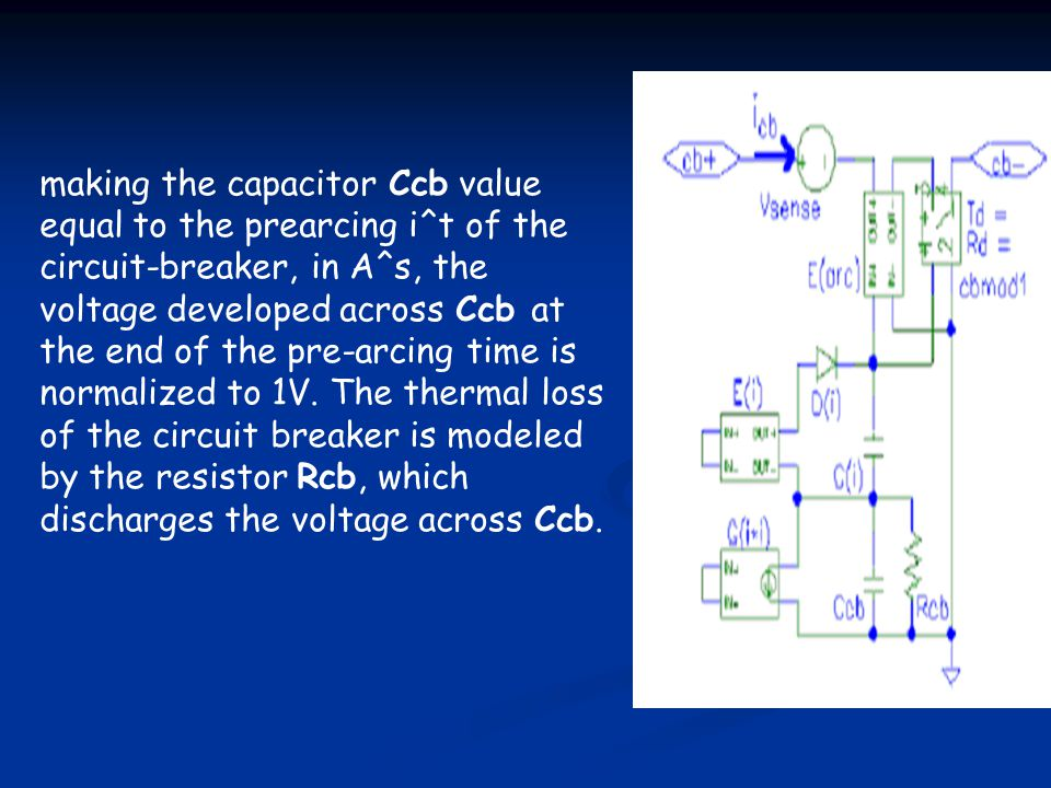 making the capacitor Ccb value equal to the prearcing i^t of the circuit-breaker, in A^s, the voltage developed across Ccb at the end of the pre-arcin