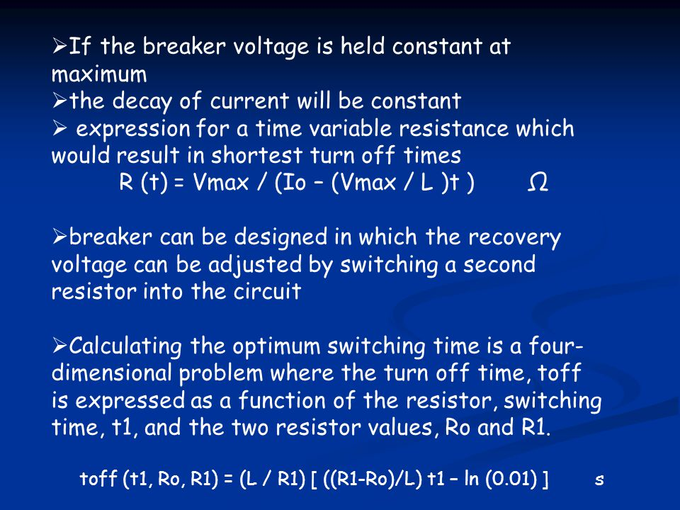 If the breaker voltage is held constant at maximum the decay of current will be constant expression for a time variable resistance which would result