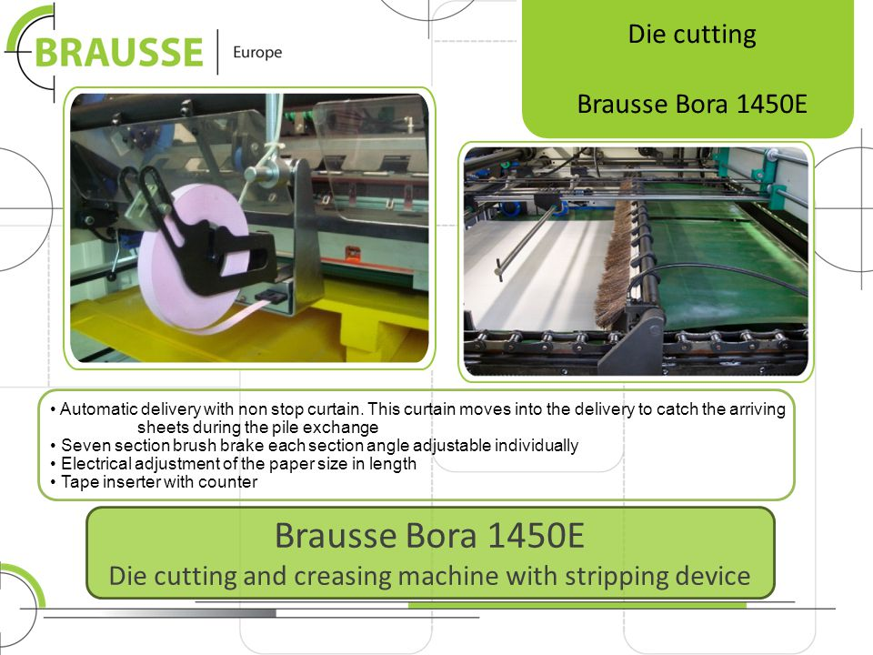 Brausse Bora 1450E Die cutting and creasing machine with stripping device Die cutting Brausse Bora 1450E Automatic delivery with non stop curtain. Thi