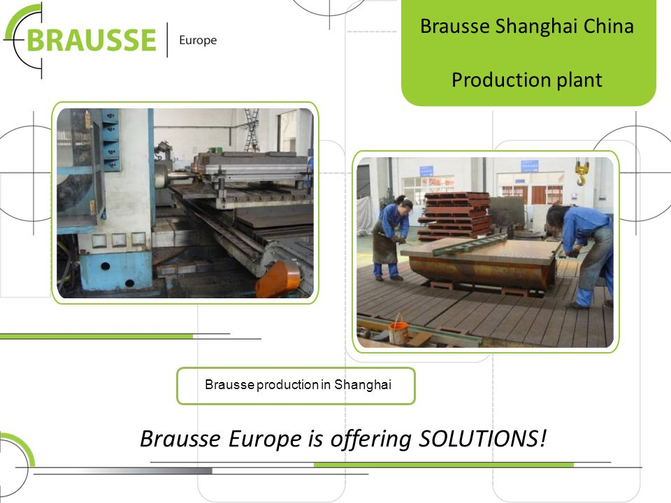 Brausse Shanghai China Production plant Brausse production in Shanghai Brausse Europe is offering SOLUTIONS!