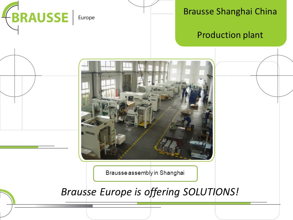 Brausse Shanghai China Production plant Brausse assembly in Shanghai Brausse Europe is offering SOLUTIONS!