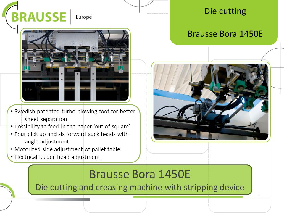 Brausse Bora 1450E Die cutting and creasing machine with stripping device Die cutting Brausse Bora 1450E Swedish patented turbo blowing foot for bette