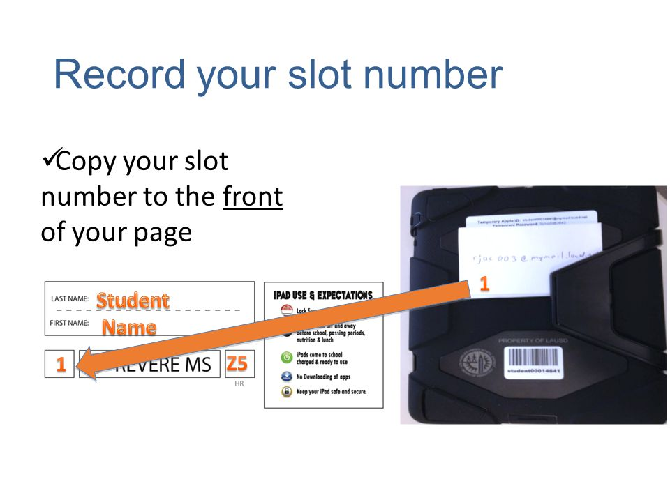 Record your slot number Copy your slot number to the front of your page