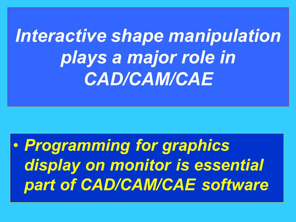 MEG 361 CAD Chapter 3 Basic Concepts of Graphics Programming
