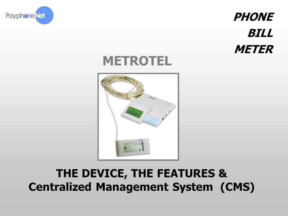 2 PRESENTATION TARGET Description of METROTEL device Presentation of the features Presentation of the Communication Features (CMS) METROTEL PHONE BILL METER