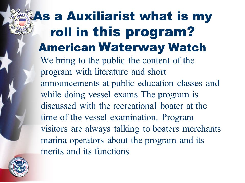 As a Auxiliarist what is my roll in this program? American Waterway Watch We bring to the public the content of the program with literature and short