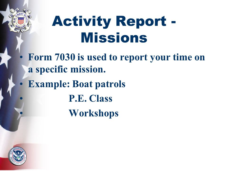 Activity Report - Missions Form 7030 is used to report your time on a specific mission.