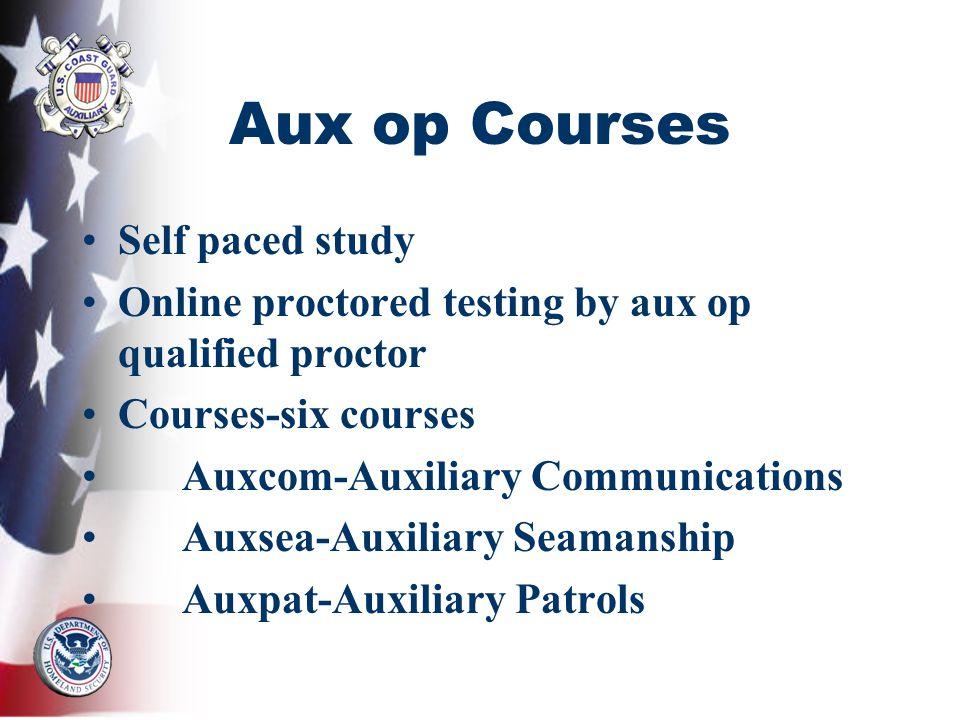 Aux op Courses Self paced study Online proctored testing by aux op qualified proctor Courses-six courses Auxcom-Auxiliary Communications Auxsea-Auxili