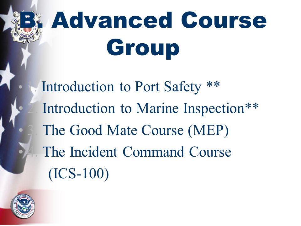B. Advanced Course Group 1. Introduction to Port Safety ** 2.