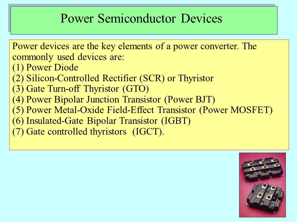 Bipolar Junction Transistor (BJT) + V CE _ ICIC IBIB C (collector) B (base) E (emitter) Ratings: Voltage: V CE <1000, Current: I C <400A.