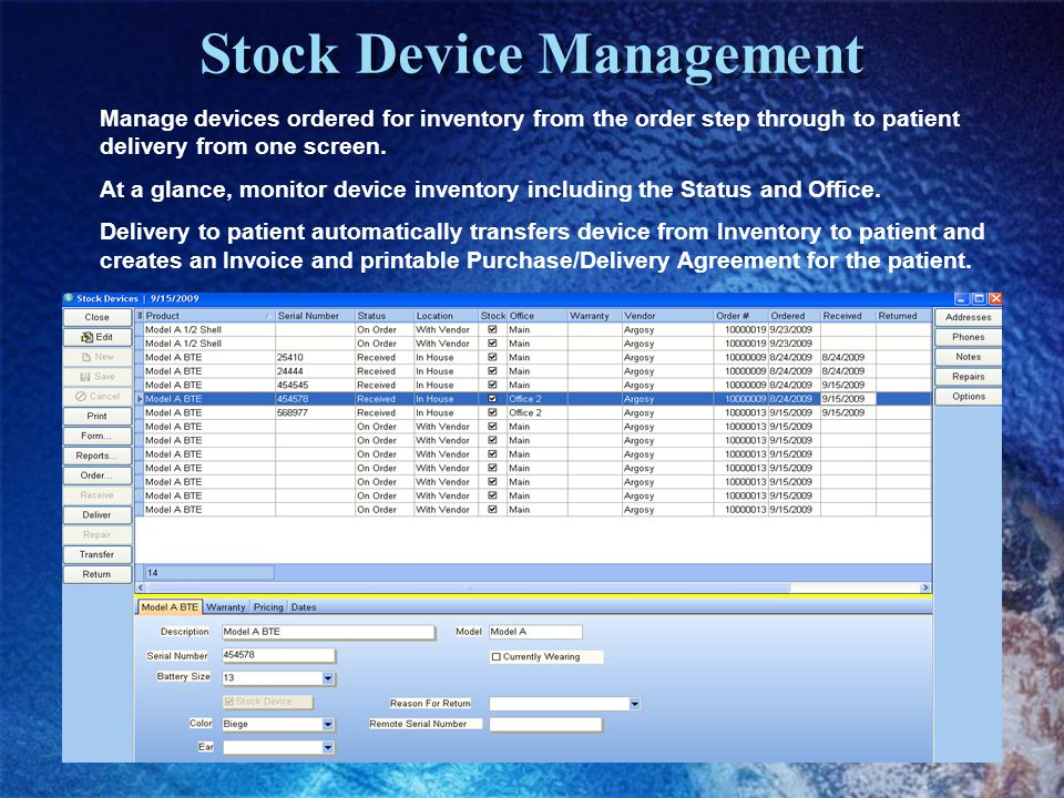 Stock Device Management Manage devices ordered for inventory from the order step through to patient delivery from one screen.