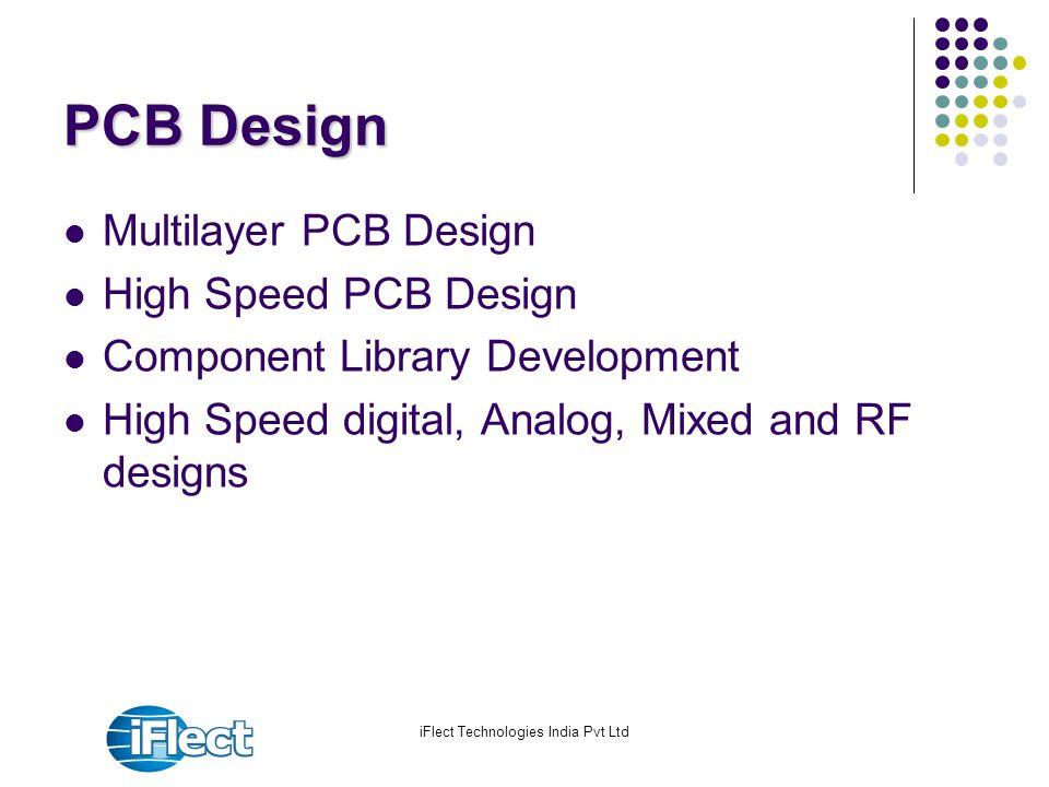 iFlect Technologies India Pvt Ltd PCB Design Multilayer PCB Design High Speed PCB Design Component Library Development High Speed digital, Analog, Mix
