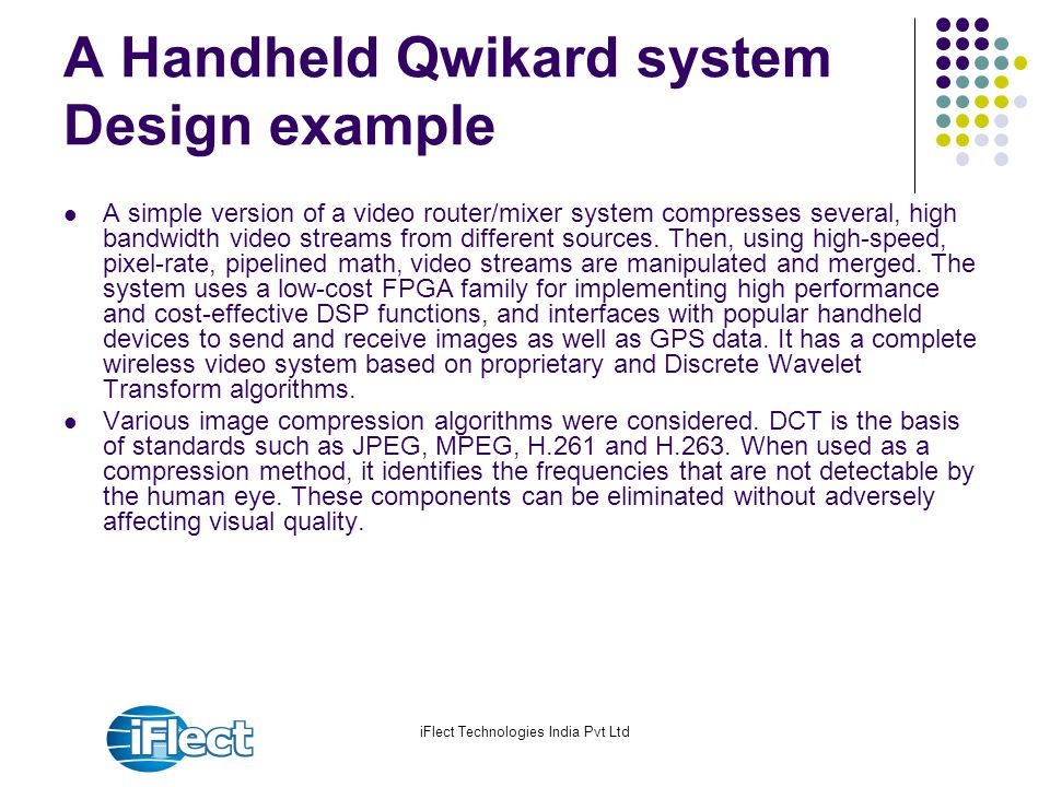 iFlect Technologies India Pvt Ltd A Handheld Qwikard system Design example A simple version of a video router/mixer system compresses several, high ba