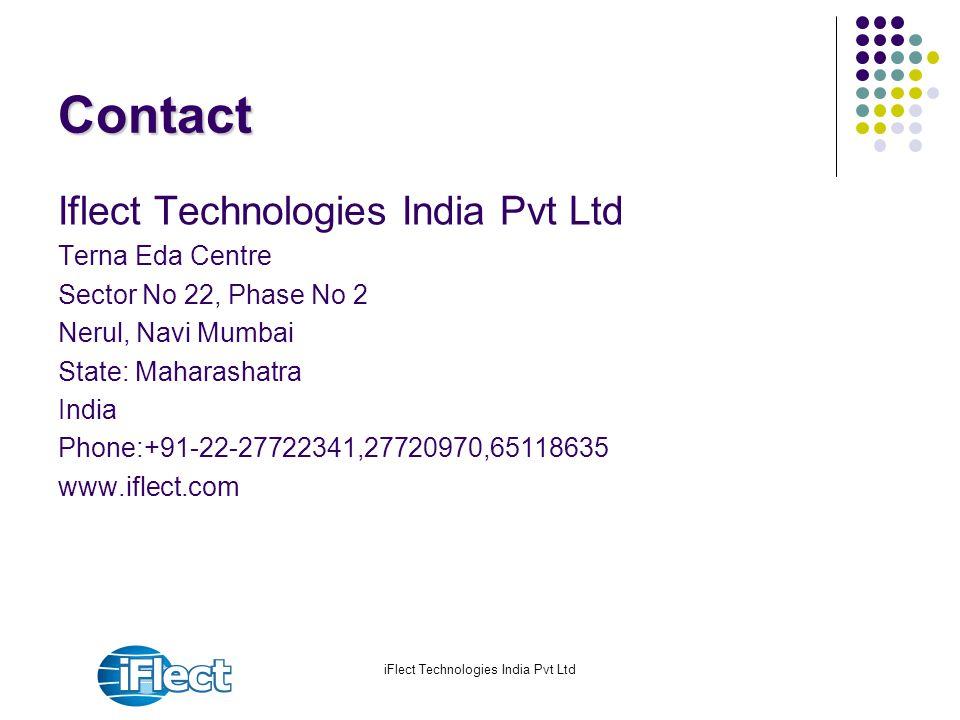 Contact Iflect Technologies India Pvt Ltd Terna Eda Centre Sector No 22, Phase No 2 Nerul, Navi Mumbai State: Maharashatra India Phone:+91-22-27722341