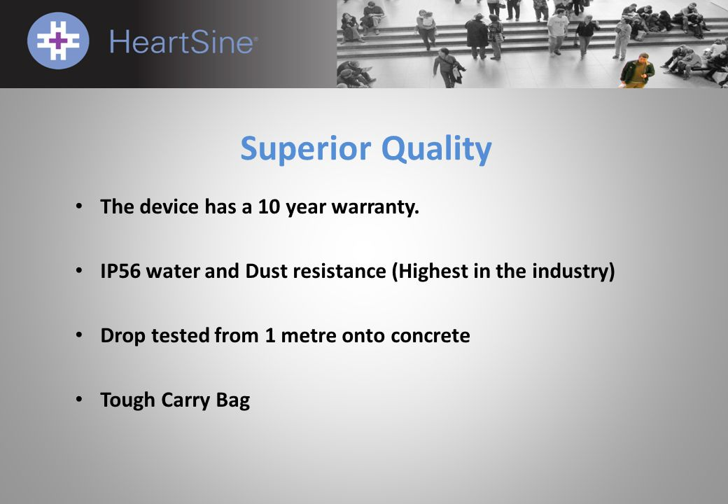 Superior Quality The device has a 10 year warranty.