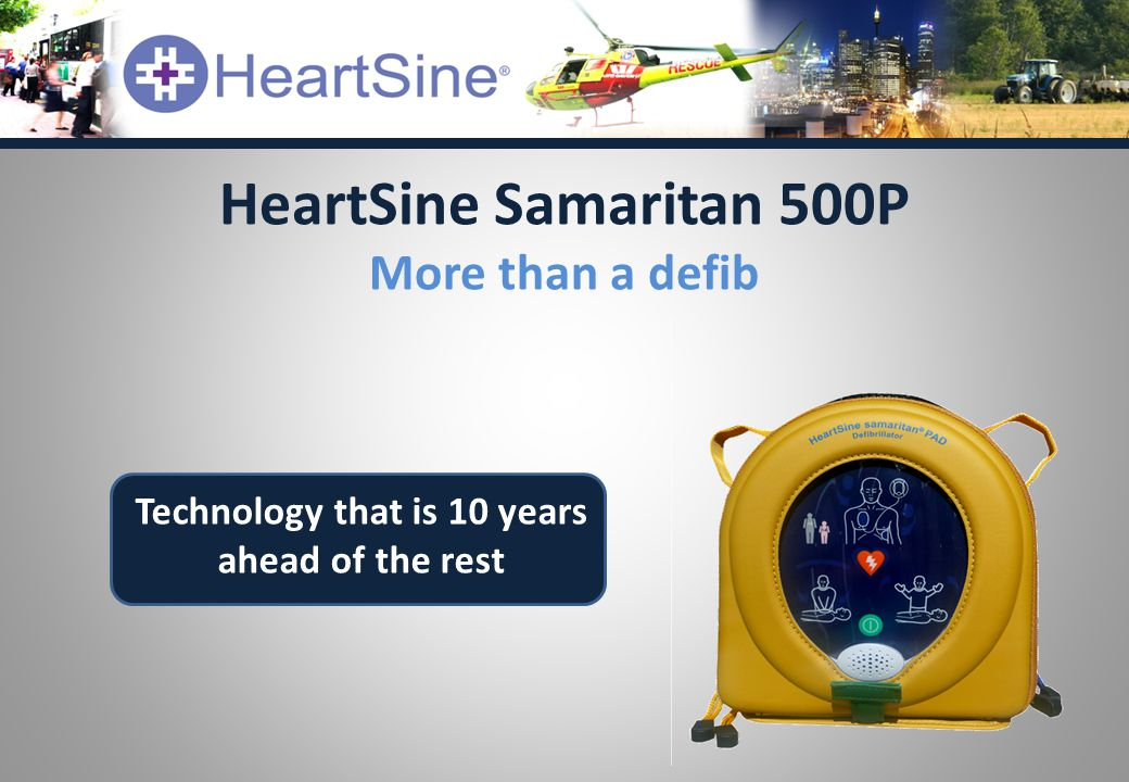HeartSine Samaritan 500P More than a defib Technology that is 10 years ahead of the rest
